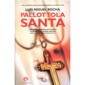 Pallottola Santa - Luìs Miguel Rocha